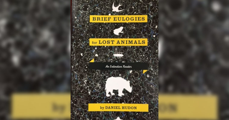 """Review: """"Brief Eulogies For Lost Animals"""" by Daniel Hudon"""