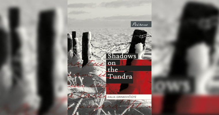 "Review: ""Shadows on the Tundra"" by Dalia Grinkevičiūtė"