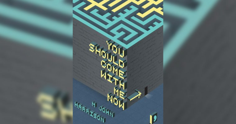 "Review: ""You Should Come with Me Now"" by M John Harrison"