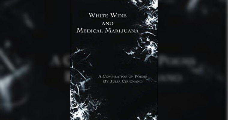 "Review: ""White Wine and Medicinal Marijuana"" by Julia Cirignano"
