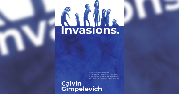 "Review: ""Invasions"" by Calvin Gimpelevich"