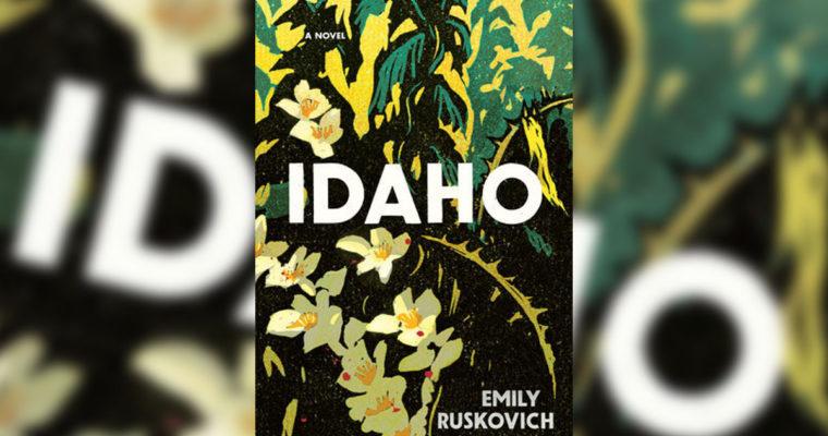 Review: Idaho by Emily Ruskovich